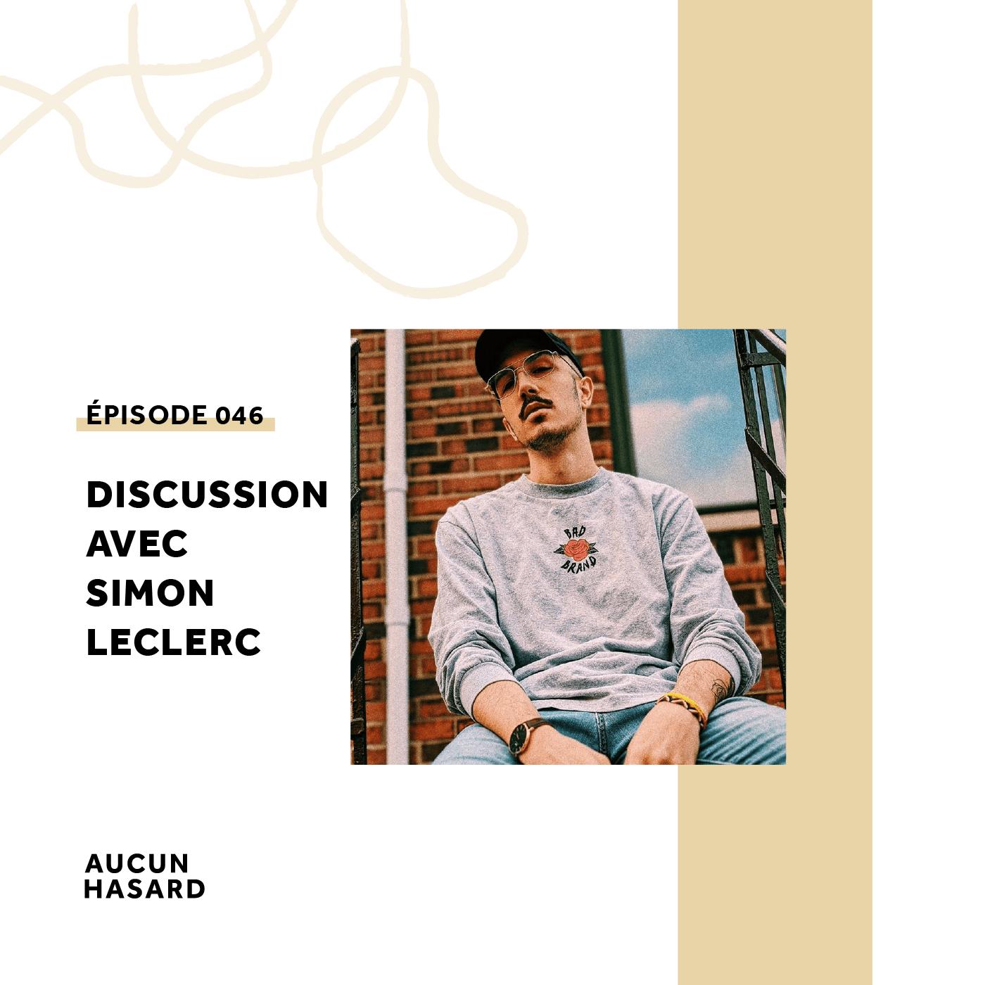 046 – Discussion avec Simon Leclerc