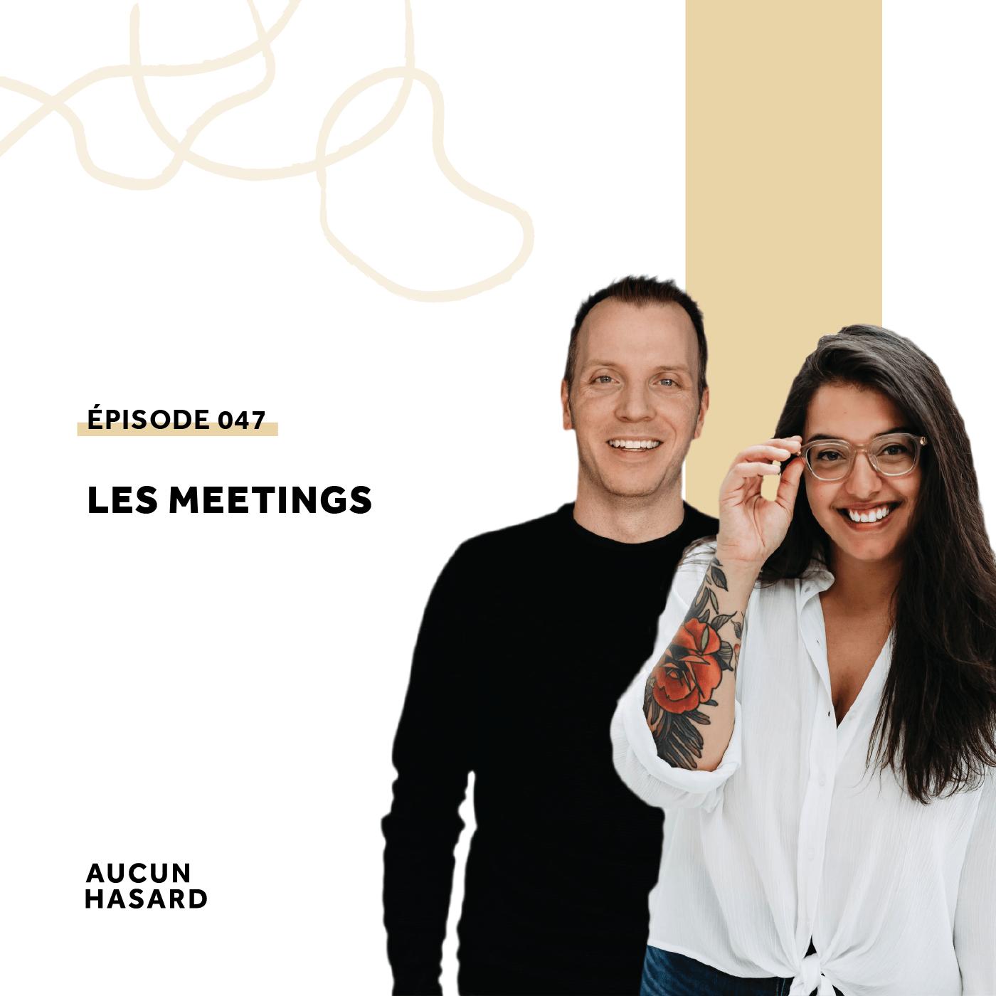 047 – Les meetings