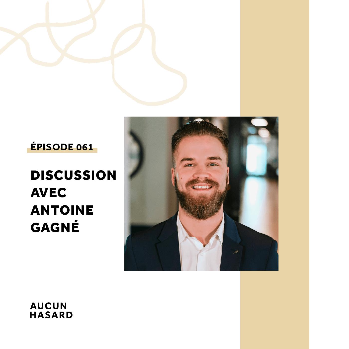 061 – Discussion avec Antoine Gagné